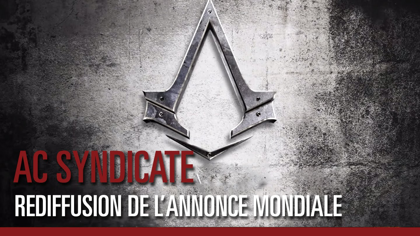 Assassin's Creed Syndicate - Annonce Mondiale